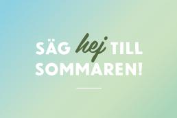 Säg hej till sommaren!